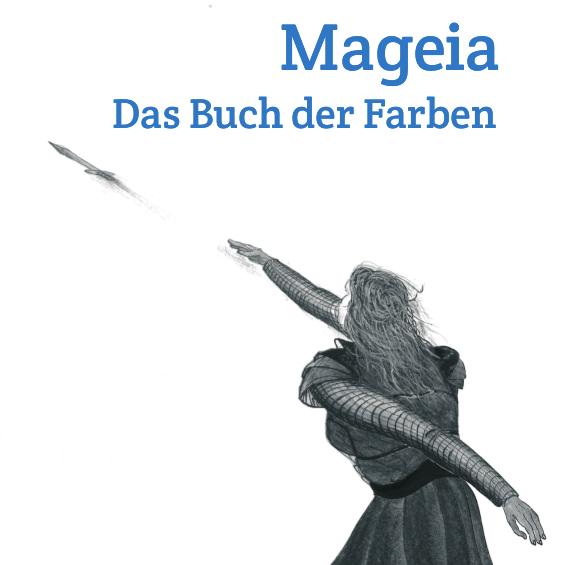 Mageia, das Buch der Farben. Von Claudius Gros. Ein Fantasy Roman ...